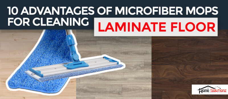 10 Advantages of Microfiber Mops for Cleaning Laminate Floors